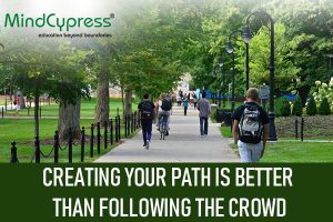 Creating-your-path-is-better-than-following-the-crowd (1)